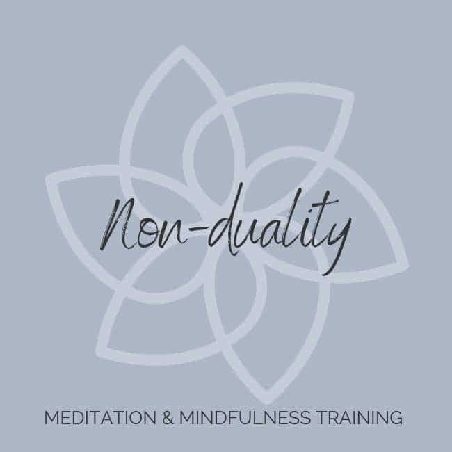 Training Non duality meditation mindfulness